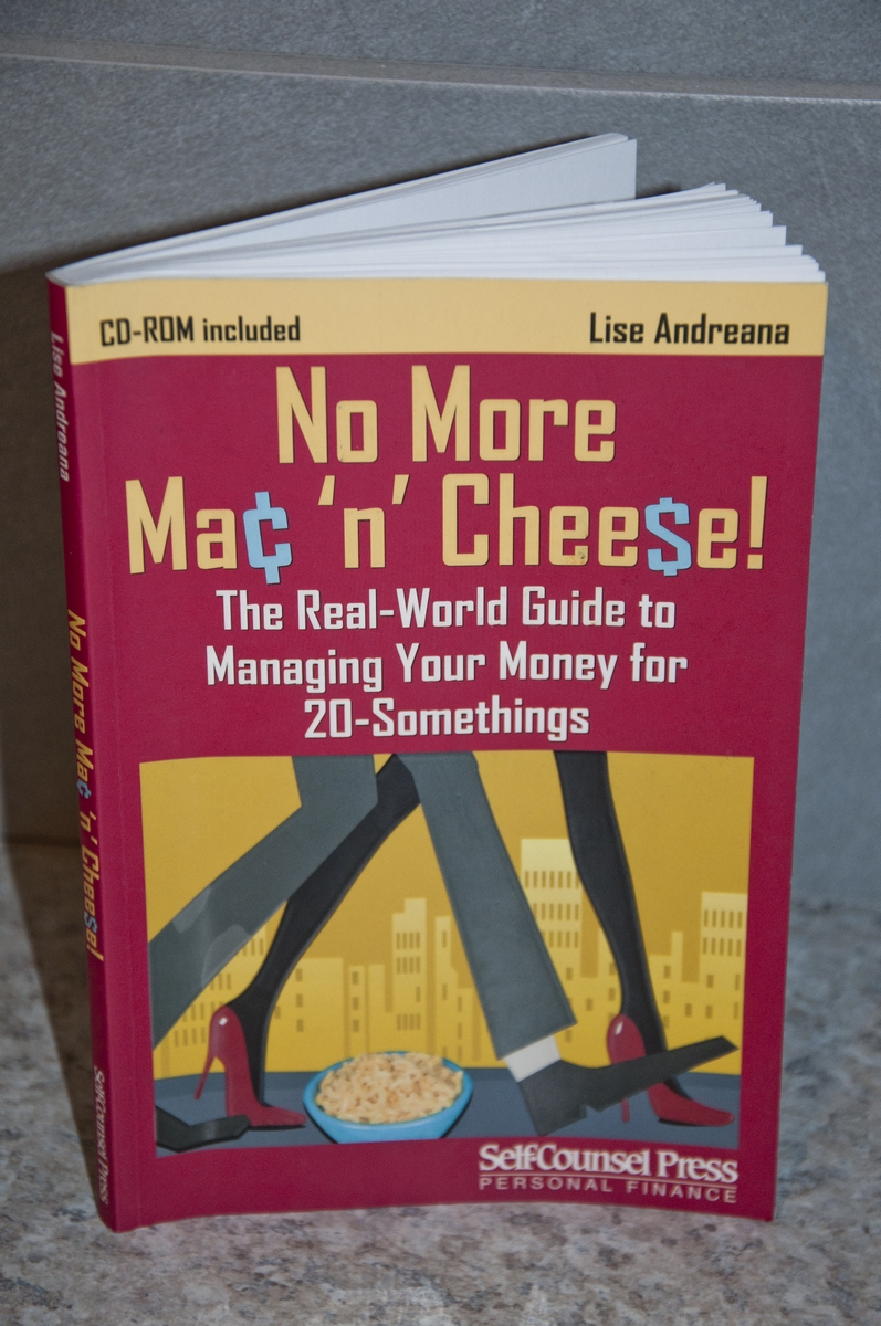 No More Mac 'n' Cheese!, an easy read and a good way to start planning for your future. - PHOTO BY KARLA KARCIOGLU