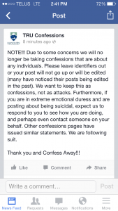 The first TRU Student Confessions page was removed in early in the year and a second quickly followed. This is a screen shot taken on Nov.8, 2013 of a post made by the original administrators after concerns were raised over controversial posts.