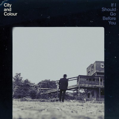 "Cover for ""If I Should Go Before You,"" the new album by City and Colour. (Dine Alone Records/Cooking Vinyl)"
